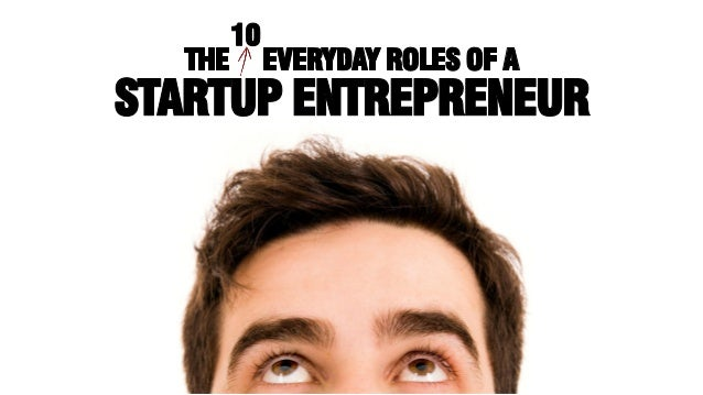 The Ten Everyday Roles of a Startup Entrepreneur
