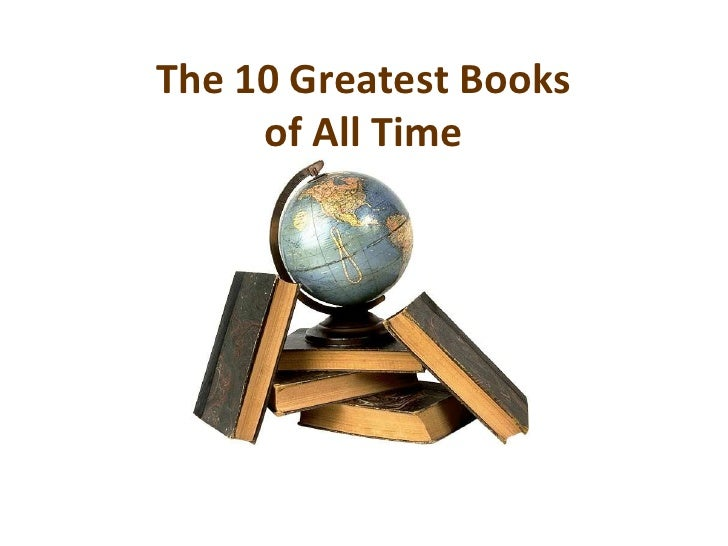 The 10 Greatest Books     of All Time