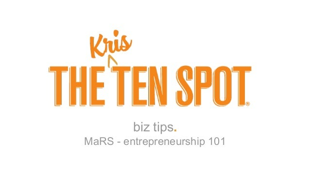 biz tips. MaRS - entrepreneurship 101