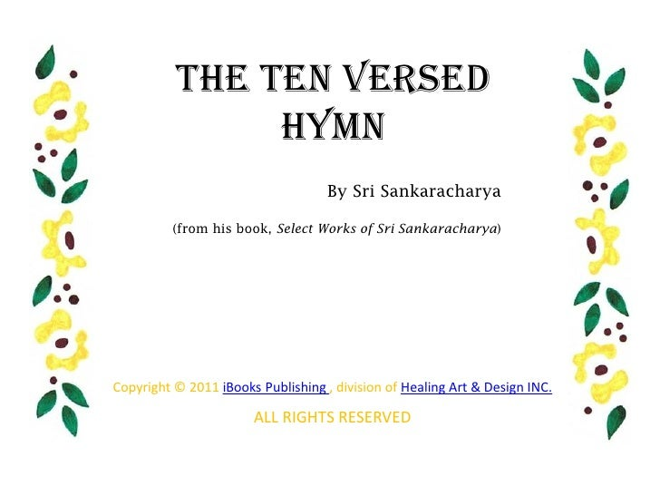 The Ten Versed               Hymn                                    By Sri Sankaracharya          (from his book, Select ...