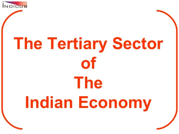 The Tertiary Sector          of        The  Indian Economy