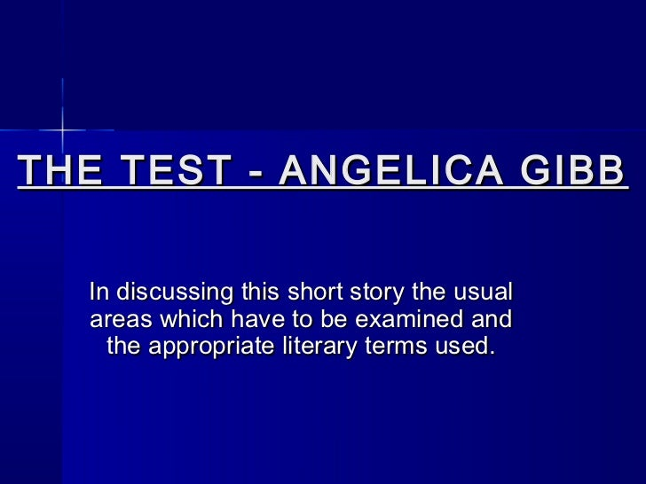 an analysis of the test a short story by angelica gibbs On the afternoon marian took her second driver's test, mrs ericson went with her   the test by angelica gibbs june 15, 1940 p 83 the new yorker, june 15   dive into the world of literature with the new yorker's weekly fiction newsletter.