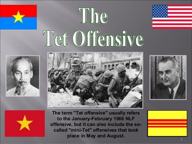 "1 The term ""Tet offensive"" usually refers to the January-February 1968 NLF offensive, but it can also include the so- call..."