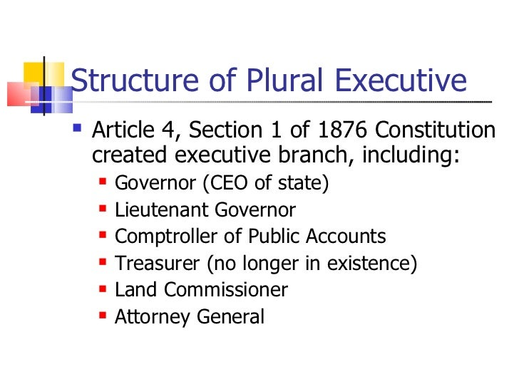 texas plural executive Check out our top free essays on plural executive to help you write texas governor is bound by the constitution and a plural executive branch that prevents.