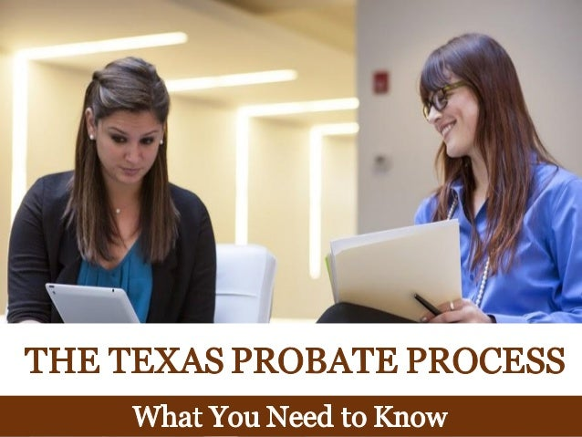 The texas probate process what you need to know the texas probate process what you need to know solutioingenieria Choice Image