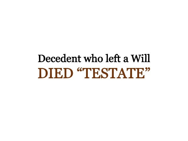 The texas probate process what you need to know decedent who left a will died testate solutioingenieria