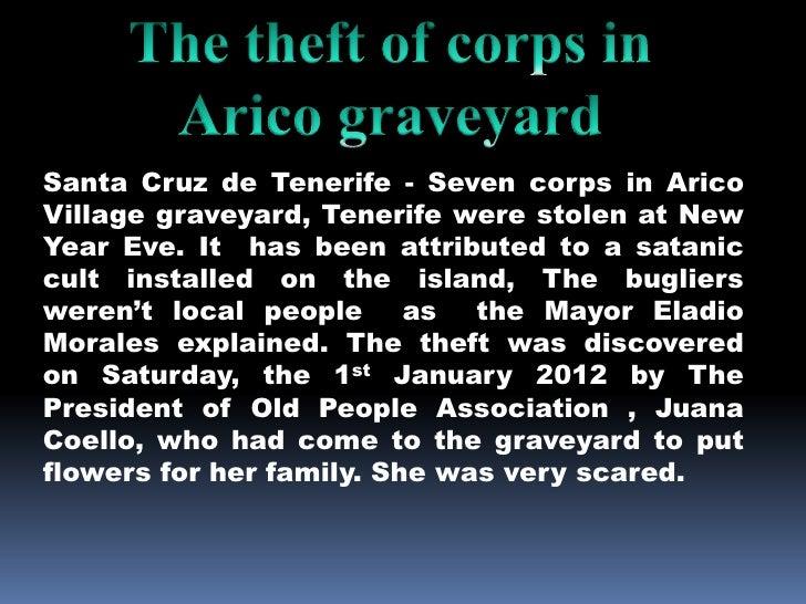 Santa Cruz de Tenerife - Seven corps in AricoVillage graveyard, Tenerife were stolen at NewYear Eve. It has been attribute...