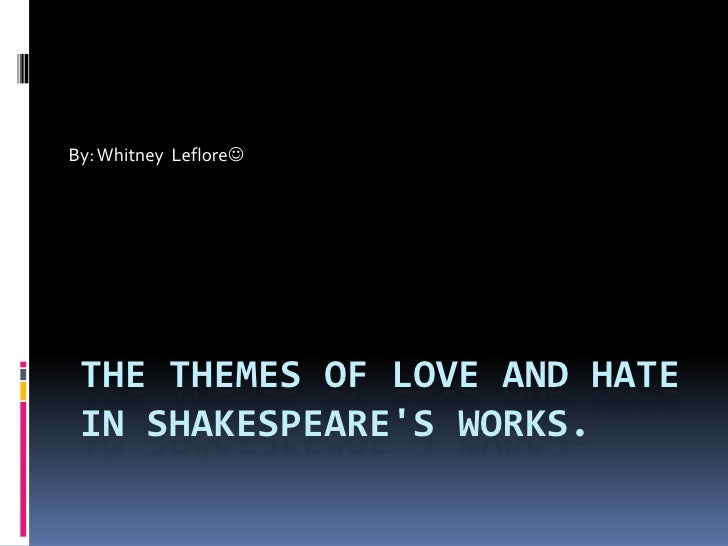Love and hate shakespear