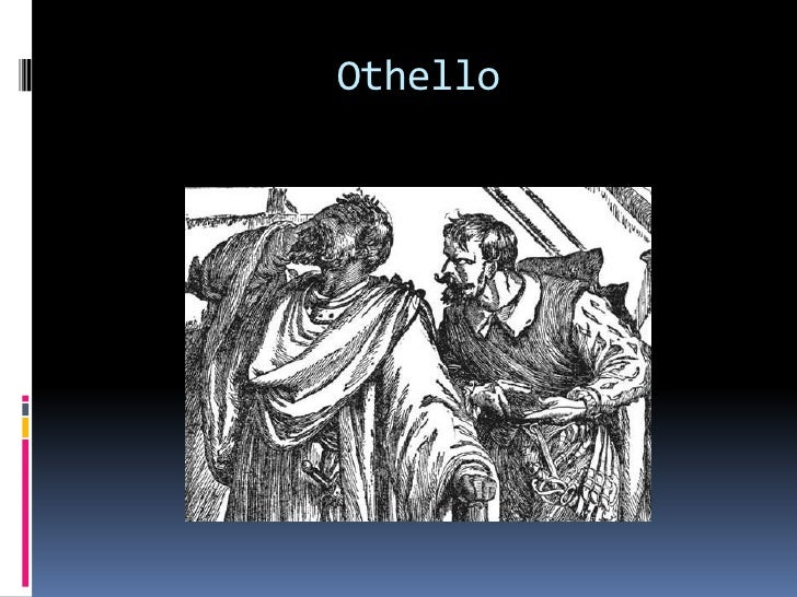love hate othello To tyrannous hate swell, bosom,  love my heart feels like  my heart, and my hands in othello's control let him command me, and.