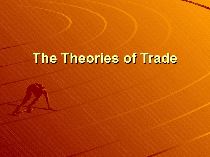The Theories of Trade