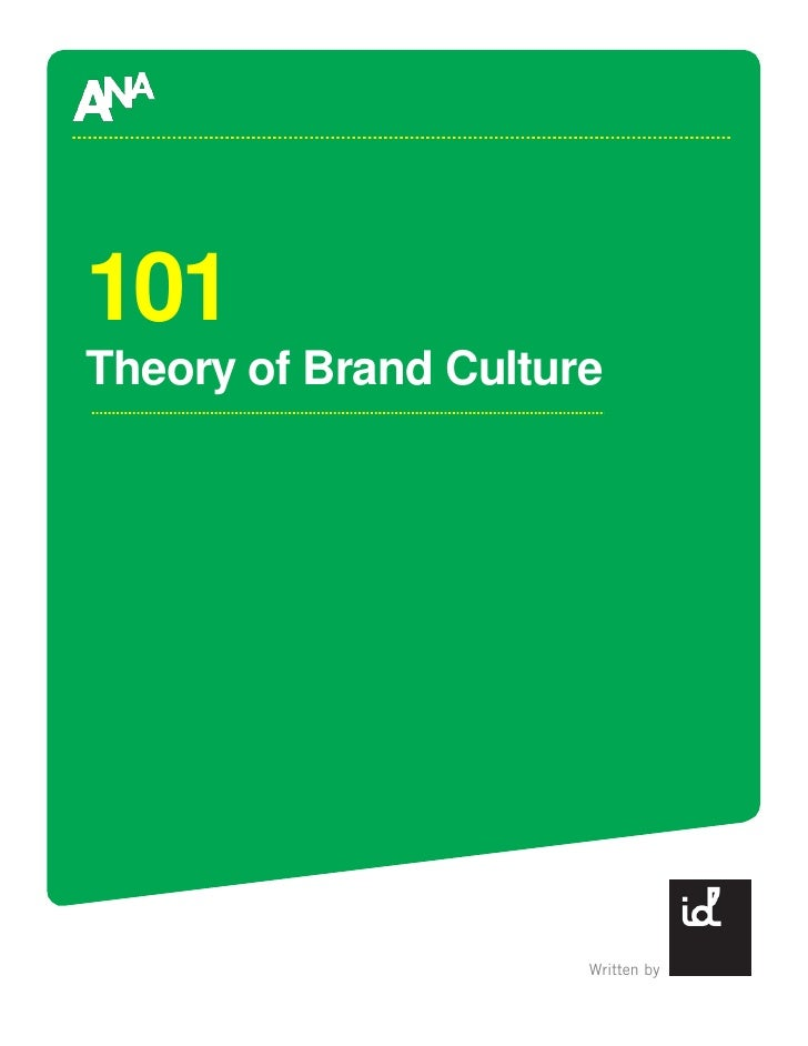 101 Theory of Brand Culture                           Written by