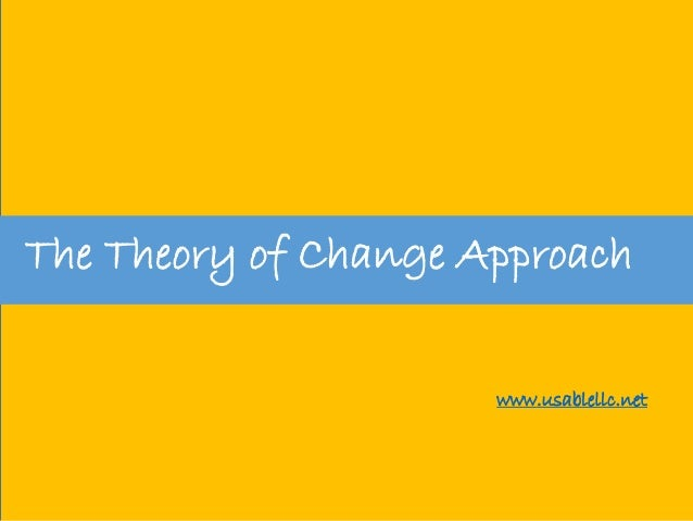 The Theory of Change Approach www.usablellc.net