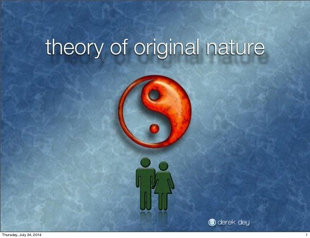theory of original nature derek dey 1Thursday, July 24, 2014