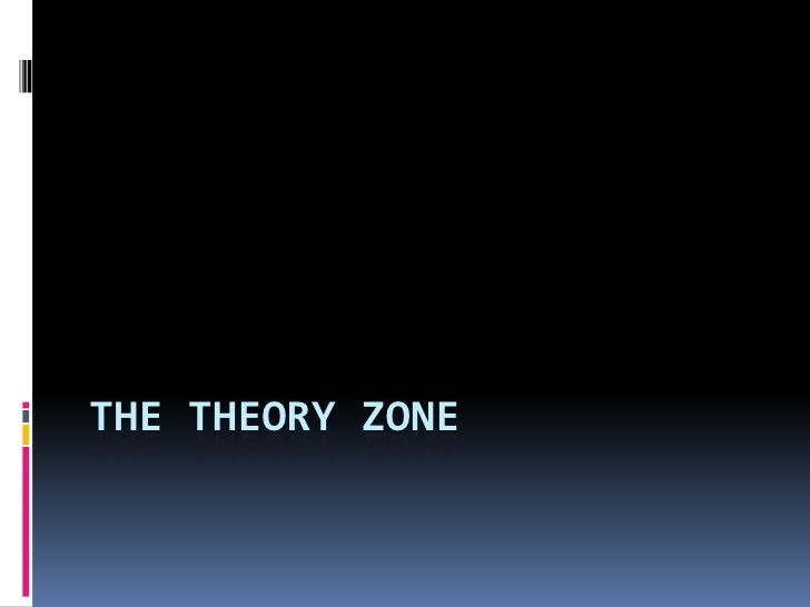 THE THEORY ZONE