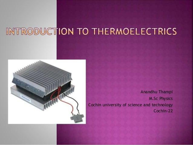 Anandhu Thampi M.Sc Physics Cochin university of science and technology Cochin-22