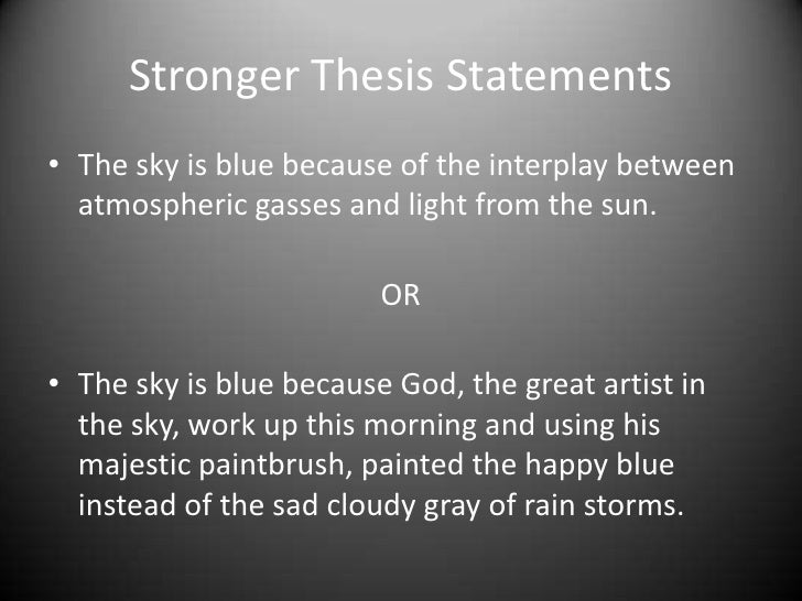 thesis statement of the sky is gray A broad definition of academic writing is any writing done to fulfill a requirement of a college or university  dissertation and thesis.