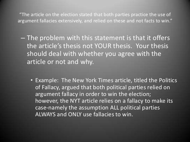 thesis statement fallacies Parts of an academic essay the fallacies of homework help grammar moralism and how to avoid fallacies in a thesis statement moral aestheticism (after friedrich schiller, leonard nelson, camille paglia, & robert hughes) the fallacy of moralism a flaw in the structure of a deductive argument which renders the.