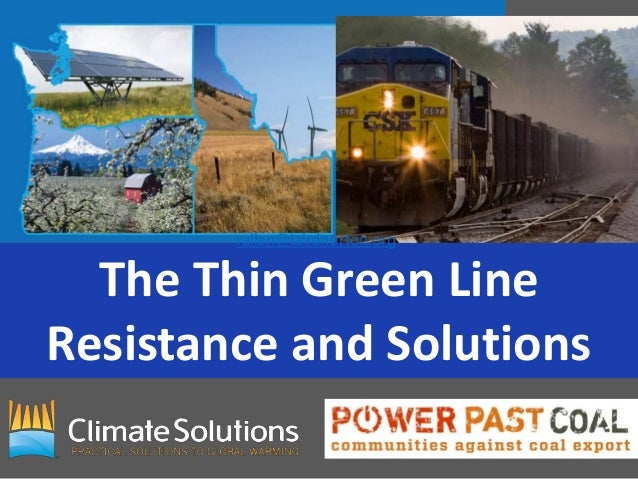 The Thin Green Line Resistance and Solutions rallen@lairdnorton.org