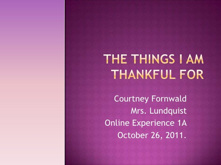 Courtney Fornwald       Mrs. LundquistOnline Experience 1A   October 26, 2011.