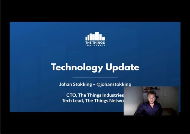 The Things Industries - Technology Update