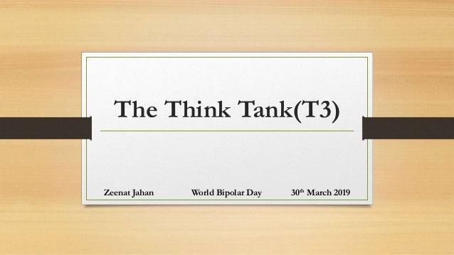 The Think Tank(T3) Zeenat Jahan World Bipolar Day 30th March 2019