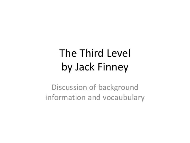 The Third Level by Jack Finney Discussion of background information and vocaubulary
