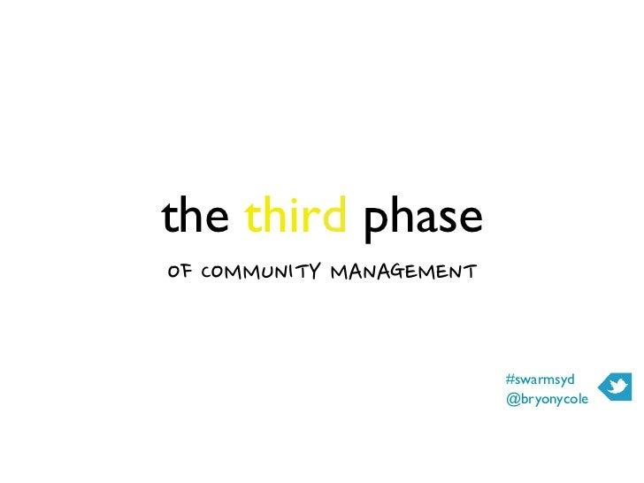 the third phase OFCOMMUNITYMANAGEMENT                                           #swarmsyd                              ...