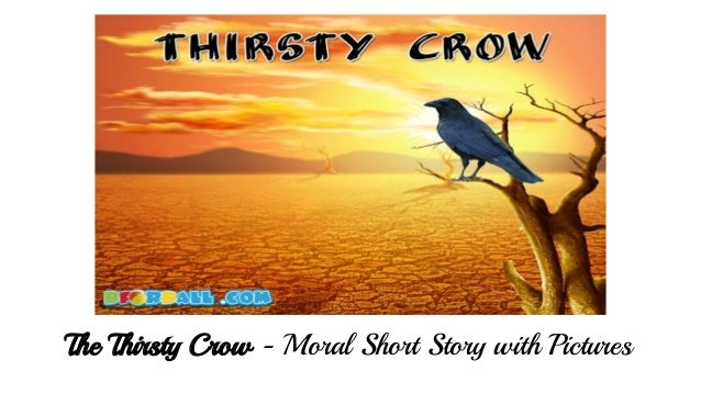 The Thirsty Crow - Moral Short Story with Pictures