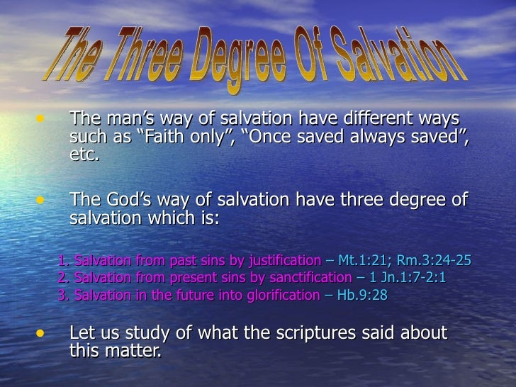 """<ul><li>The man's way of salvation have different ways such as """"Faith only"""", """"Once saved always saved"""", etc. </li></ul><ul..."""