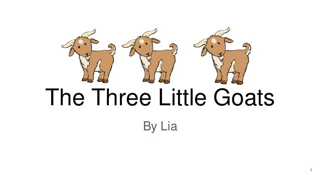 The Three Little Goats By Lia 1