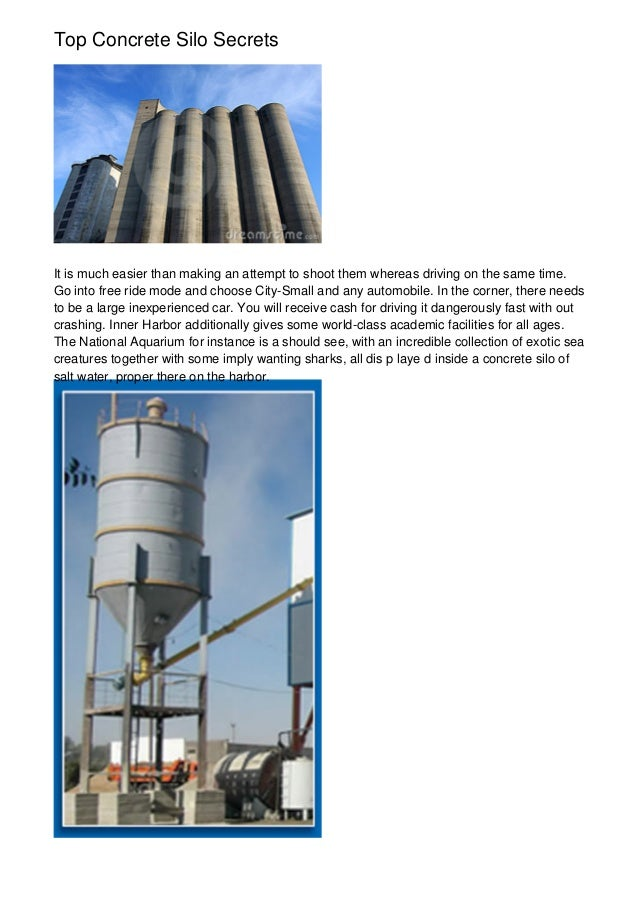 Top Concrete Silo SecretsIt is much easier than making an attempt to shoot them whereas driving on the same time.Go into f...