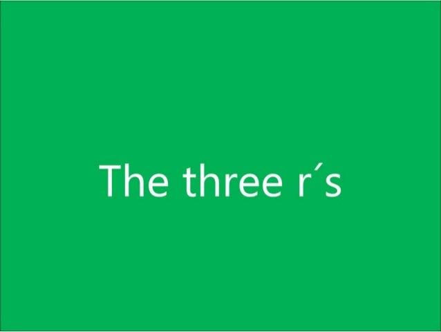 The three Rs by Daniel. 6ºC