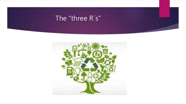 "The ""three R´s"""
