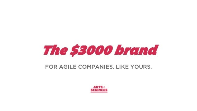 The $3000 brand FOR AGILE COMPANIES. LIKE YOURS.