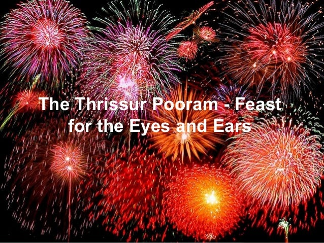 The Thrissur Pooram - Feast for the Eyes and Ears  The Thrissur Pooram - Feast for the Eyes and Ears Presentation Title