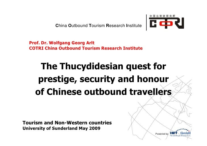 China Outbound Tourism Research Institute  Prof. Dr. Wolfgang Georg Arlt  COTRI China Outbound Tourism Research Institute ...