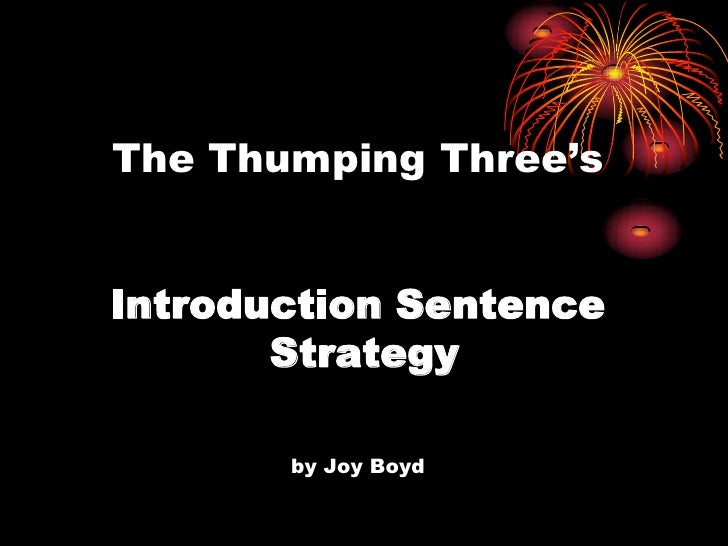 The Thumping Three'sIntroduction Sentence Strategyby Joy Boyd<br />
