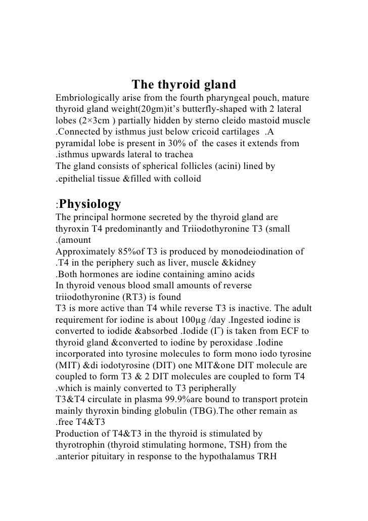 The thyroid gland Embriologically arise from the fourth pharyngeal pouch, mature thyroid gland weight(20gm)it's butterfly-...