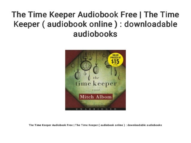 the time keeper audiobook free the time keeper audiobook online
