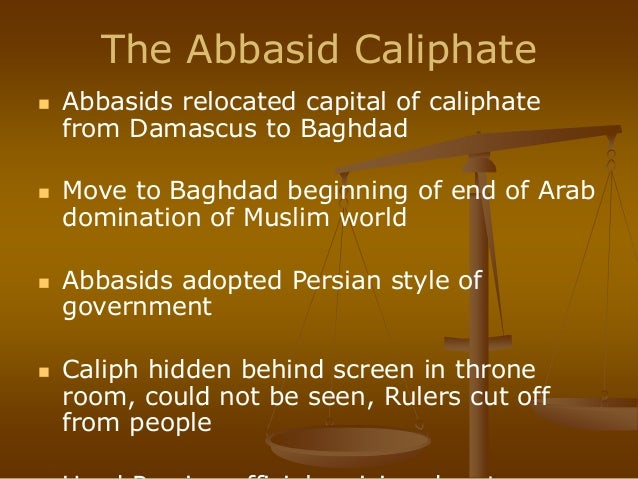 a history of the abbasid empire Golden age of islamic achievement lesson 1: history of the abbasid and umayyad dynasties 5 abbasid-seljuq empire (750-1258) in the 740s, a persian-arab coalition from khorasan, in eastern iran, challenged the.