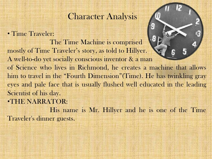 an analysis of the dependent character of eloi in the time machine by hg wells Machine by hg wells  character analysis would you  the time traveller  isn't very subtle about their characteristics – he calls them like he sees them:.