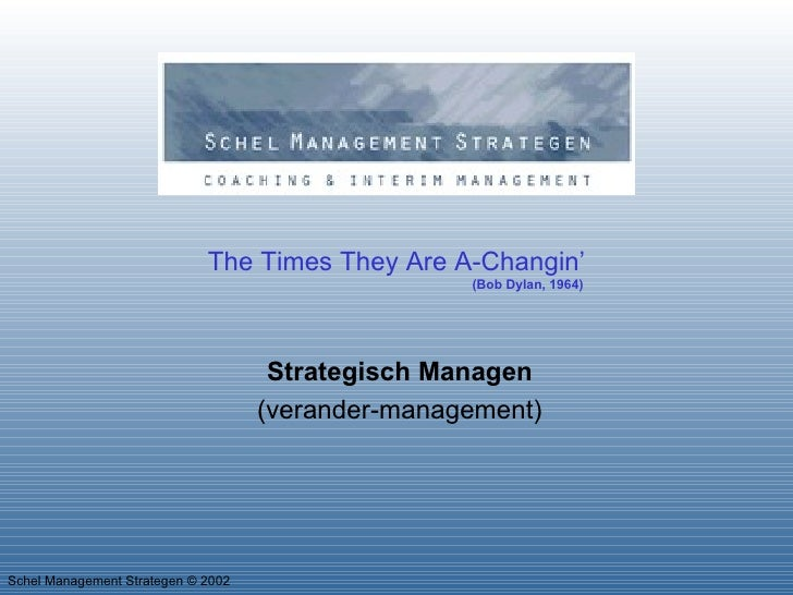 The Times They Are A-Changin'   (Bob Dylan, 1964) Strategisch Managen (verander-management)