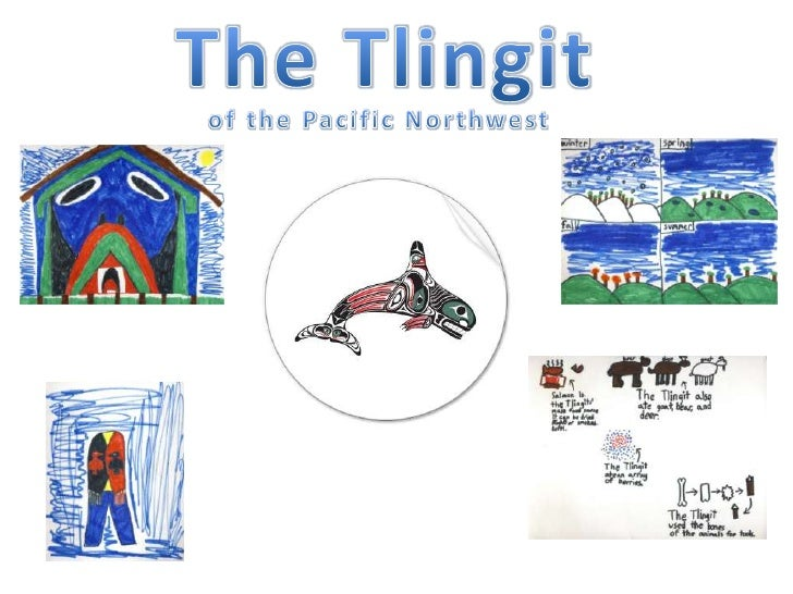 The Tlingit<br />of the Pacific Northwest<br />
