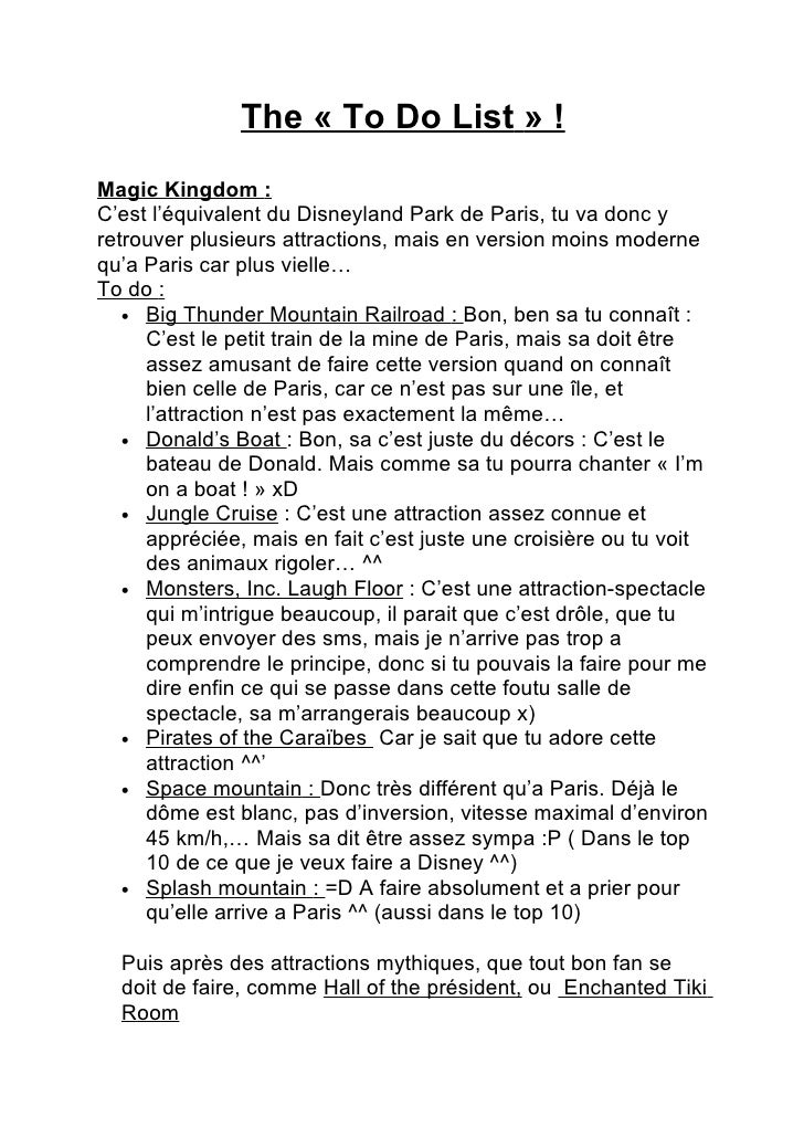 The « To Do List » ! Magic Kingdom : C'est l'équivalent du Disneyland Park de Paris, tu va donc y retrouver plusieurs attr...