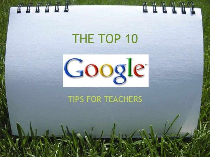 THE TOP 10 TIPS FOR TEACHERS