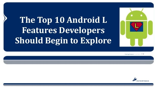2012	   –	   ©	   -­‐	   All	   Rights	   Reserved A	   Training	   Division	   Presentation The	   Top	   10	   Android	 ...