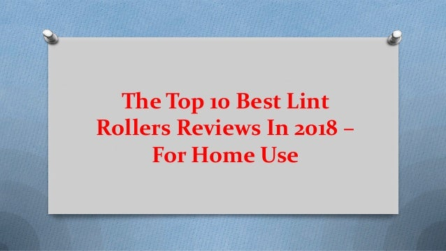 The Top 10 Best Lint Rollers Reviews In 2018 – For Home Use