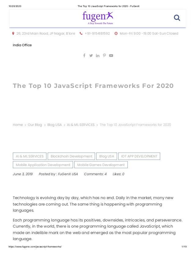 10/20/2020 The Top 10 JavaScript Frameworks for 2020 - FuGenX https://www.fugenx.com/javascript-frameworks/ 1/19  26, 23r...