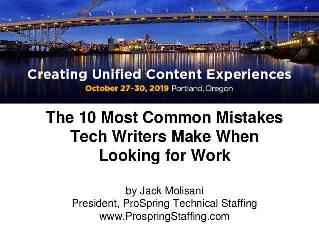 The 10 Most Common Mistakes Tech Writers Make When Looking for Work by Jack Molisani President, ProSpring Technical Staffi...