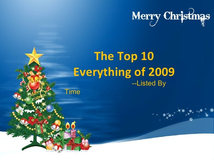 The Top 10 Everything of 2009 --Listed By Time